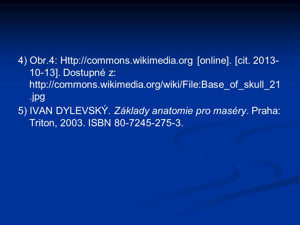 4) Obr. 4: Http://commons. wikimedia. org [online]. [cit. 2013-10-13]